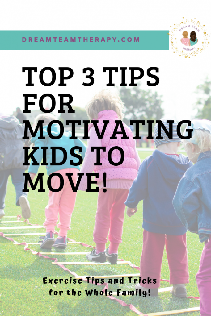 Learn the top 3 Tips for motivating kids to move  and exercise from an occupational therapist perspective!  #grossmotor #strength #coordination #balance #exercise #exerciseforkids #occupationaltherapy #family #activitiesforkids #indooractivities #outdooractivities #movement